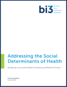 bi3 Learning Series - Addressing the Social Determinants of Health
