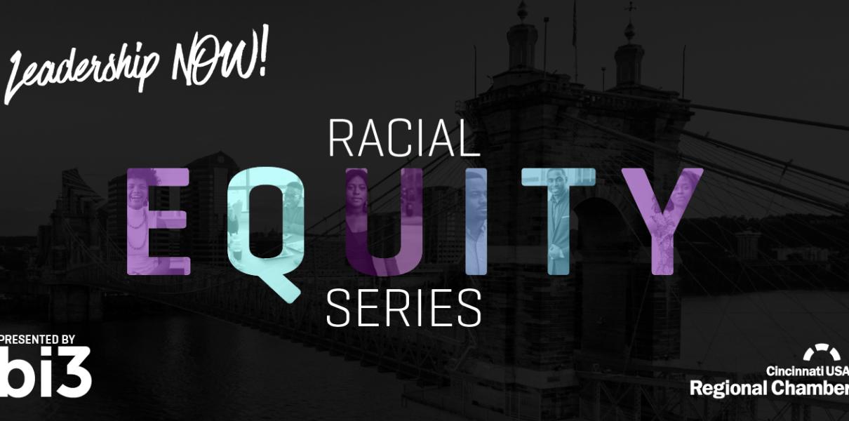 Cincinnati Regional Chamber Racial Equity Series: Understanding Health Disparities
