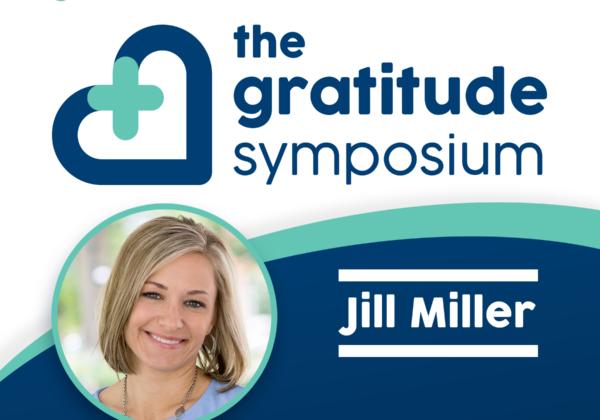 Jill Miller featured in national 2021 Gratitude Symposium